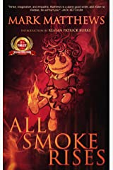ALL SMOKE RISES: MILK-BLOOD REDUX Kindle Edition