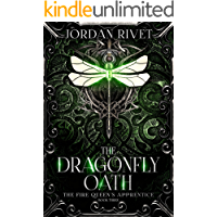 The Dragonfly Oath (The Fire Queen's Apprentice Book 3)