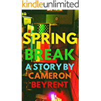 Spring Break: A Story by the Author of Caged Boy Sings book cover