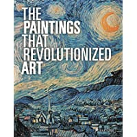 The Paintings That Revolutionized Art