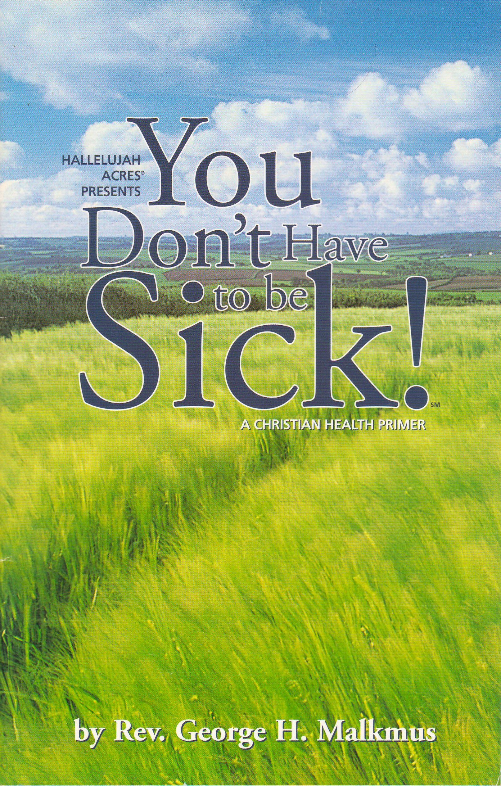 You Don't Have to Be Sick!: A Christian Health Primer ebook