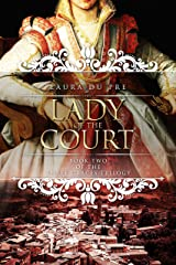 Lady of the Court: Book Two of The Three Graces Trilogy Kindle Edition