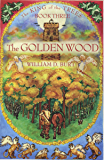 The Golden Wood (King of the Trees Book 3)