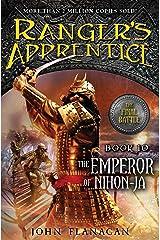 The Ranger's Apprentice, Book 10: The Emperor of Nihon-Ja: Book Ten Kindle Edition
