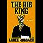 The Rib King: A Novel