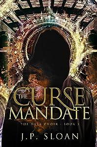 The Curse Mandate (The Dark Choir Book 3)