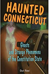 Haunted Connecticut: Ghosts and Strange Phenomena of the Constitution State (Haunted Series) Paperback