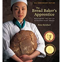 The Bread Baker's Apprentice, 15th Anniversary Edition: Mastering the Art of Extraordinary...