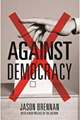 Against Democracy: New Preface Kindle Edition