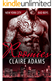 Roomies (A Standalone Novel) (New York City Bad Boy Romance)