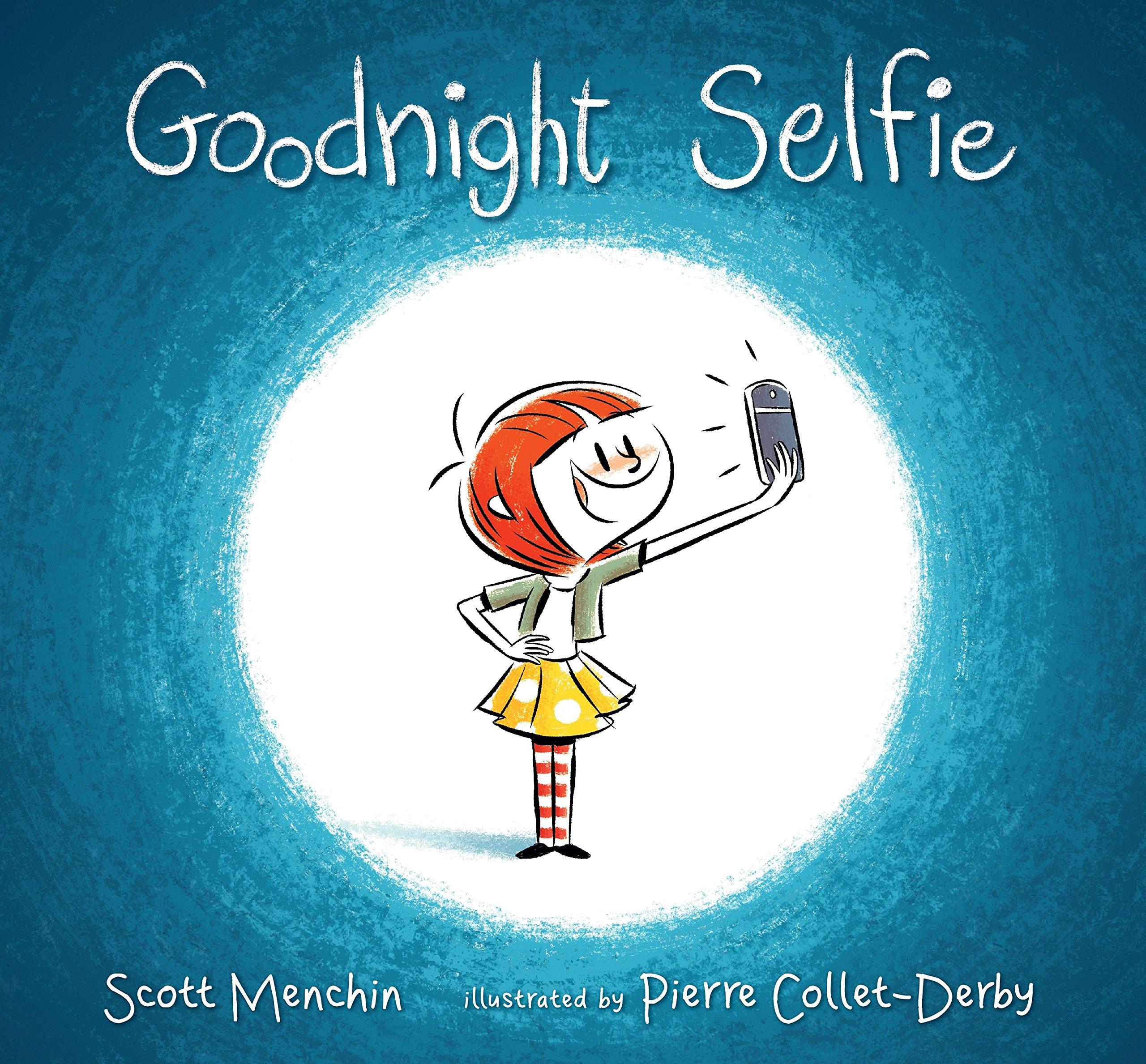 Goodnight Selfie Scott Menchin Pierre Collet Derby 9780763631826