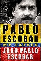 Pablo Escobar: My Father Kindle Edition