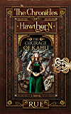 The Courage of Kahu: A Young Adult Fantasy: (Series Prequel) (The Chronicles of Hawthorn Book 0)