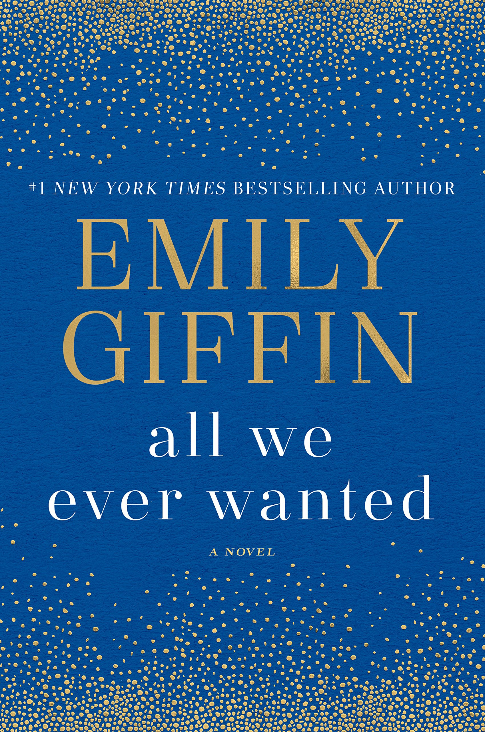 All We Ever Wanted: A Novel: Emily Giffin: 9780399178924: Amazon.com: Books
