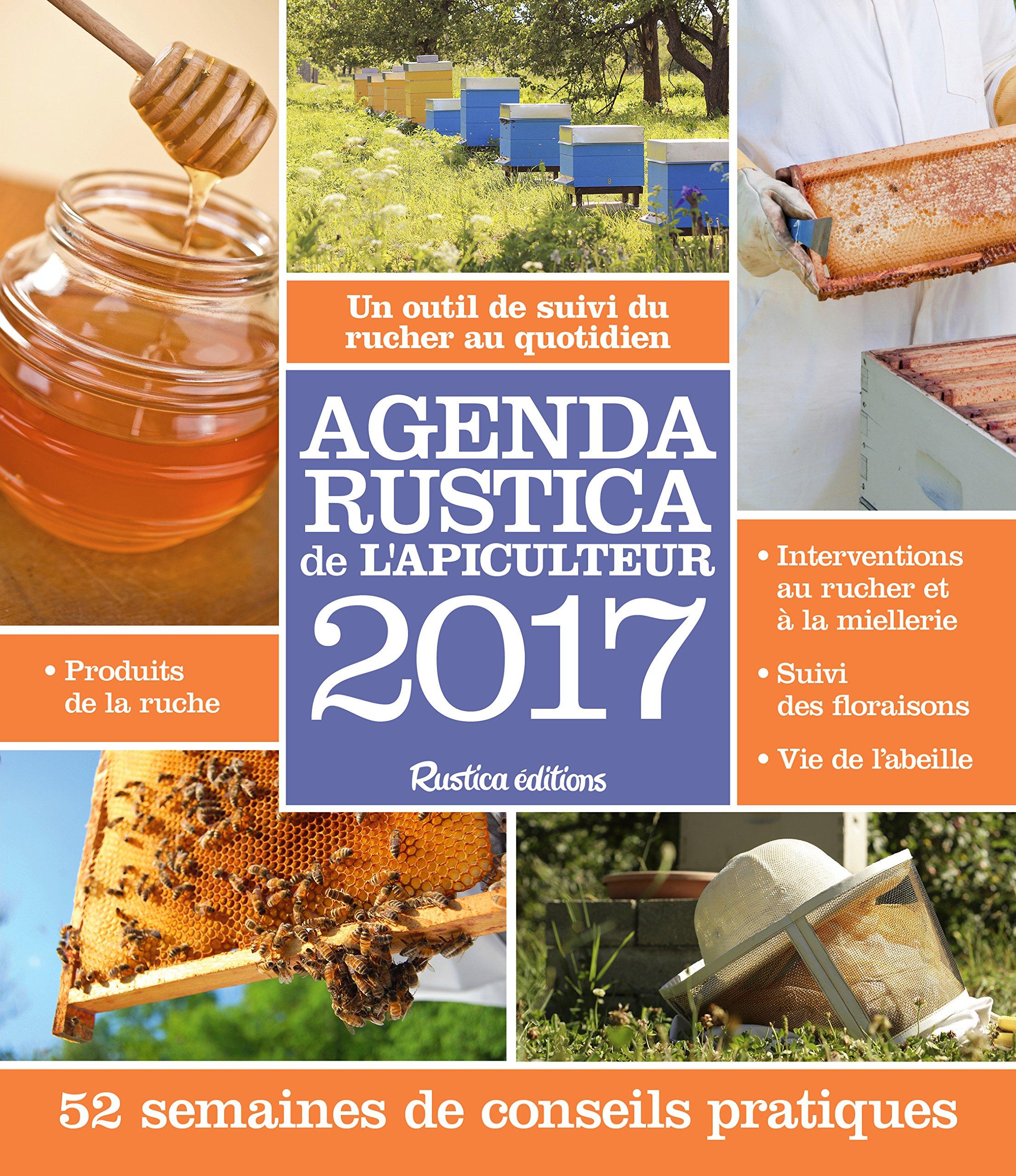 Agenda Rustica de l'apiculteur 2017 Broché – 19 août 2016 Gilles Fert Paul Fert 2815308827 Animaux