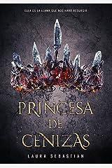 Princesa de cenizas (Princesa de cenizas 1) (Spanish Edition) Kindle Edition