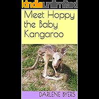 Meet Hoppy the Baby Kangaroo (True Blue Aussie Baby Animal Series Book 2)