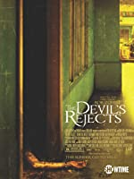 The Devil's Rejects (Unrated)