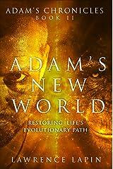 Adam's New World (Adam's Chronicles Book 2) Kindle Edition