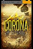 La Corona de Adán: Novela aventuras, histórica y acción (Spanish Edition)