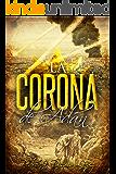 La Corona de Adán: Novela aventuras, histórica y acción