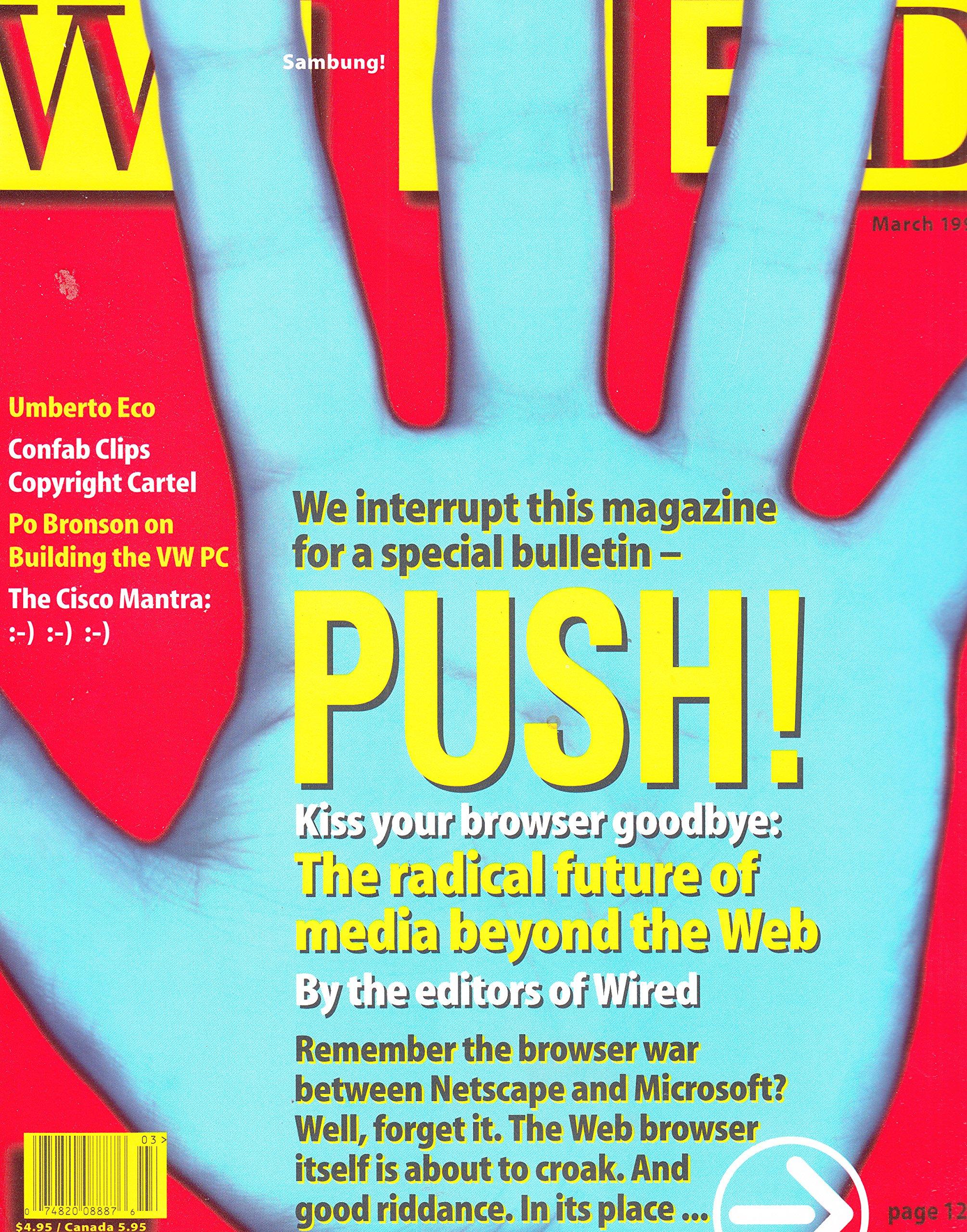 WIRED Magazine 5.03 March 1997: Po Bronson, et al Umberto Eco, John ...