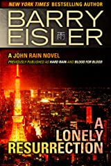 A Lonely Resurrection (Previously Published as Hard Rain and Blood from Blood) (A John Rain Novel Book 2) Kindle Edition