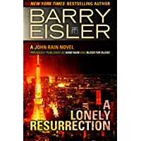 A Lonely Resurrection (Previously Published as Hard Rain and Blood from Blood) (A John Rain Novel) (English Edition)