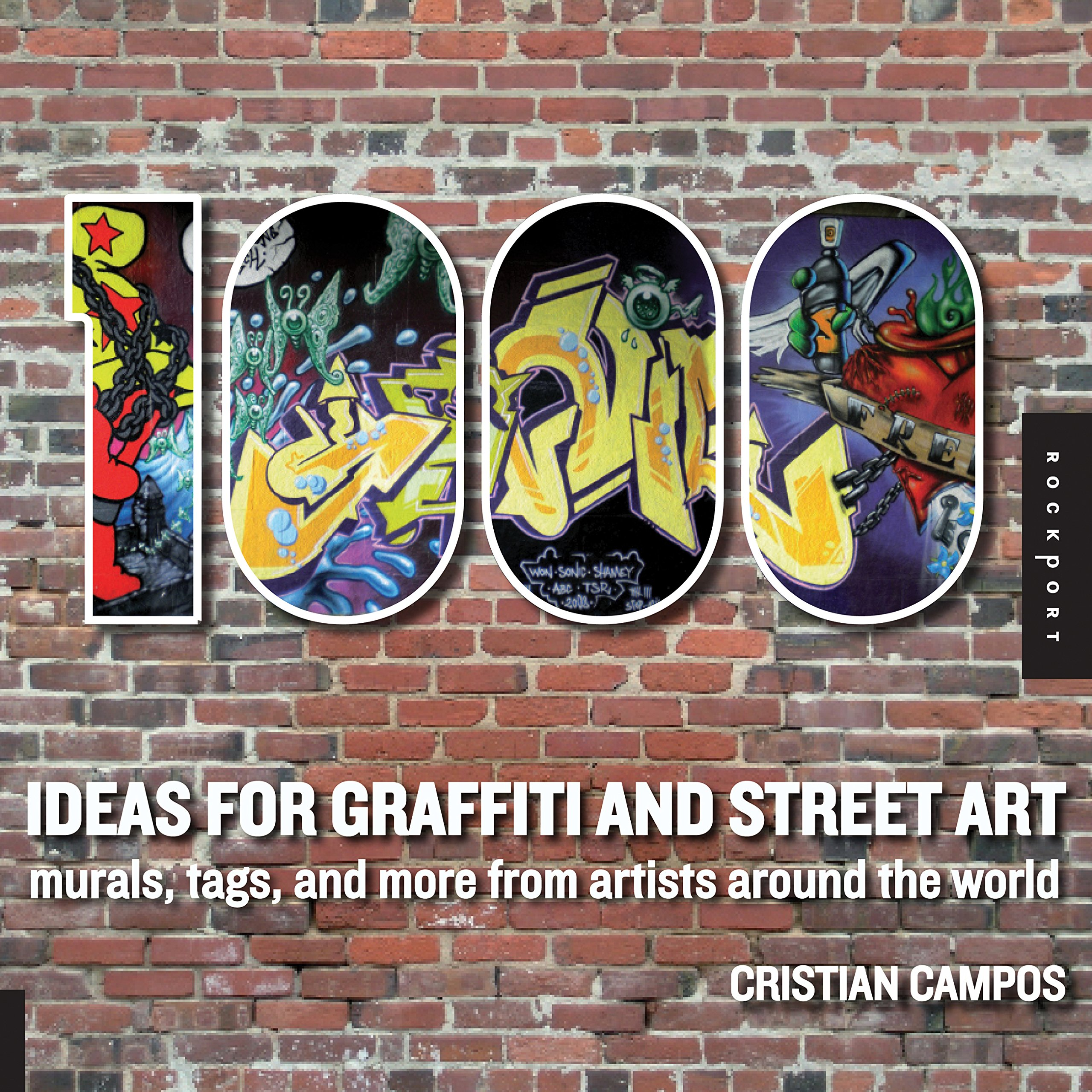 Ideas For Graffiti And Street Art Murals Tags And More From Artists Around The World 1000 Series Cristian Campos