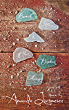 Beach Glass & Other Broken Things: Stories