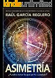 Asimetría (Edición ampliada) (Spanish Edition)