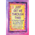 Just Get Me Through This! - Revised and Updated: A Practical Guide to Coping with Breast Cancer