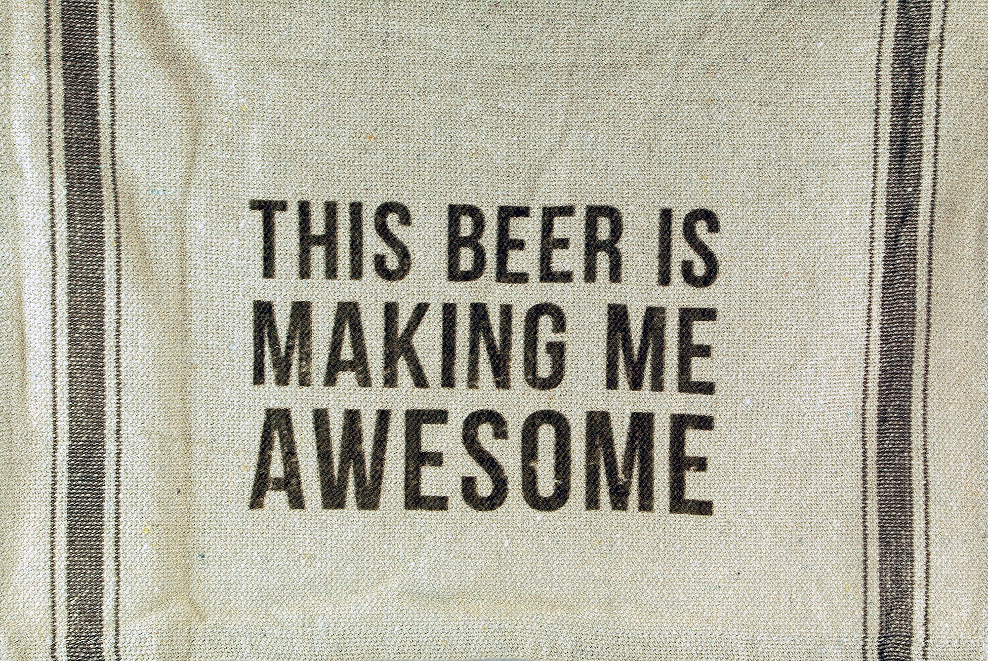 This Beer is Making Me Awesome Dish Towel
