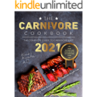 The Carnivore Cookbook: The Complete Guide to Carnivore Diet 2021 | How to Start and Main Benefits of Carnivore Code