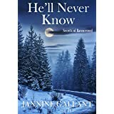 He'll Never Know (Secrets of Ravenswood Book 3)