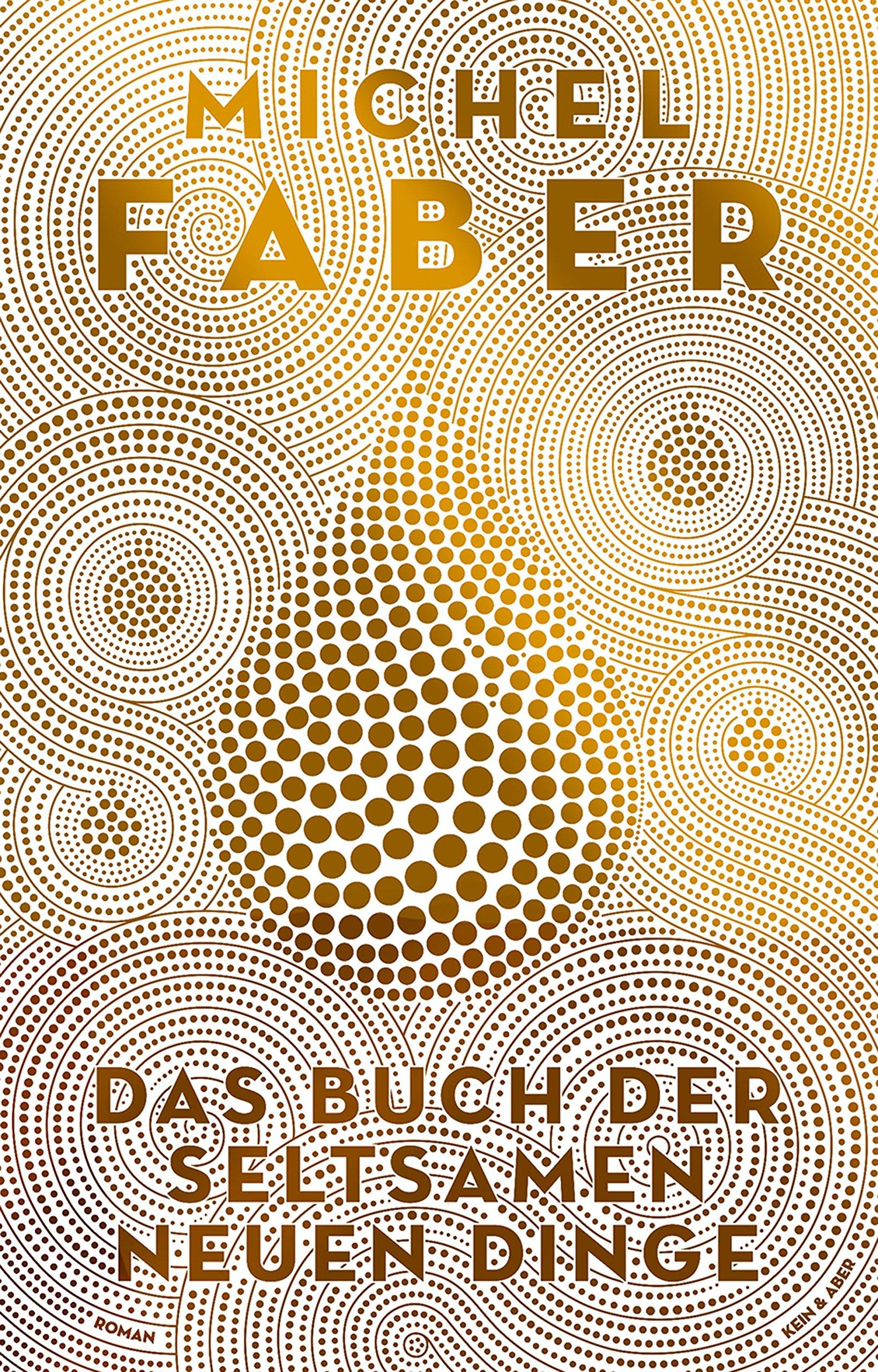 Das Buch der seltsamen neuen Dinge: Amazon.de: Michel Faber: Bücher