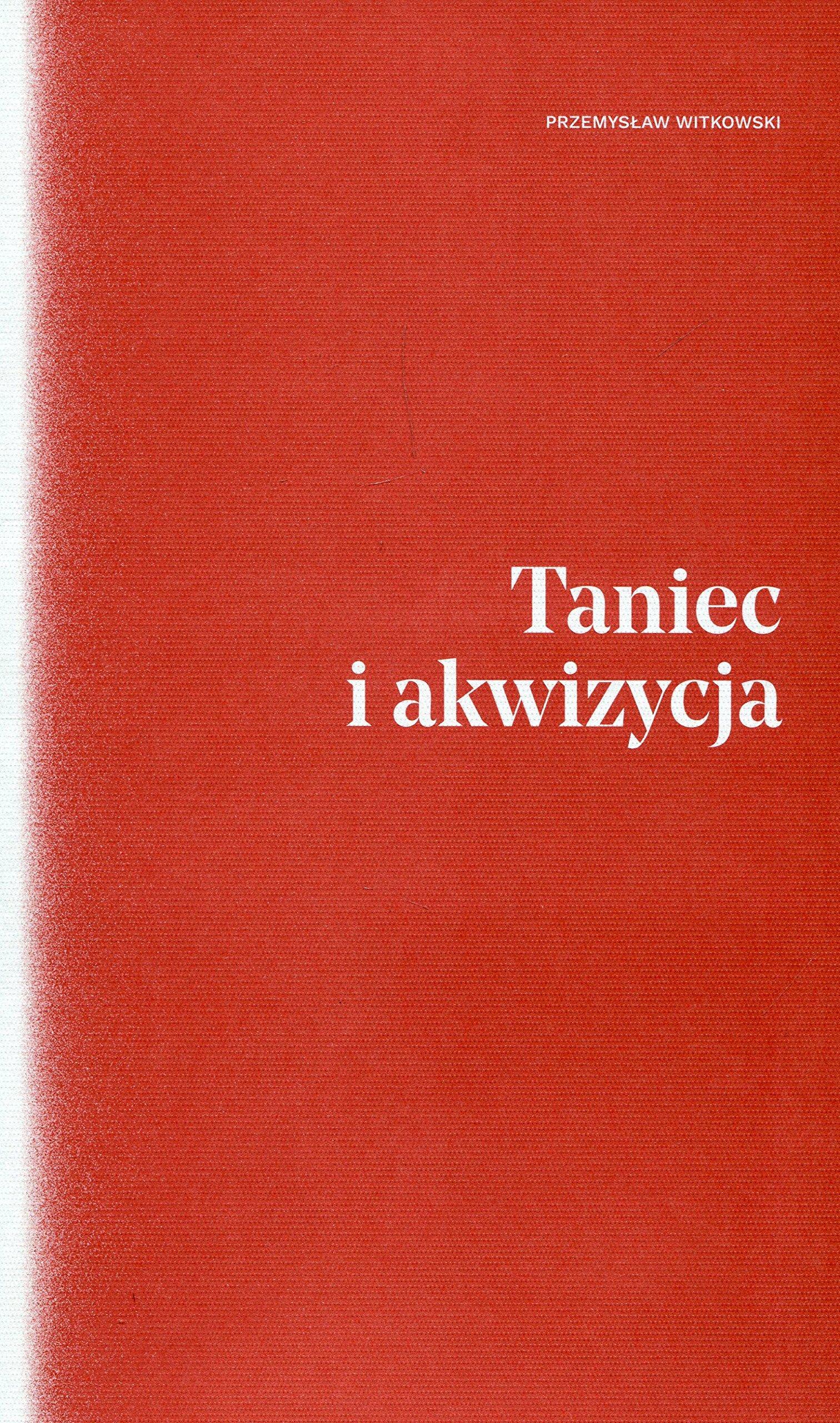 Taniec I Akwizycja Amazoncouk Przemyslaw Witkowski