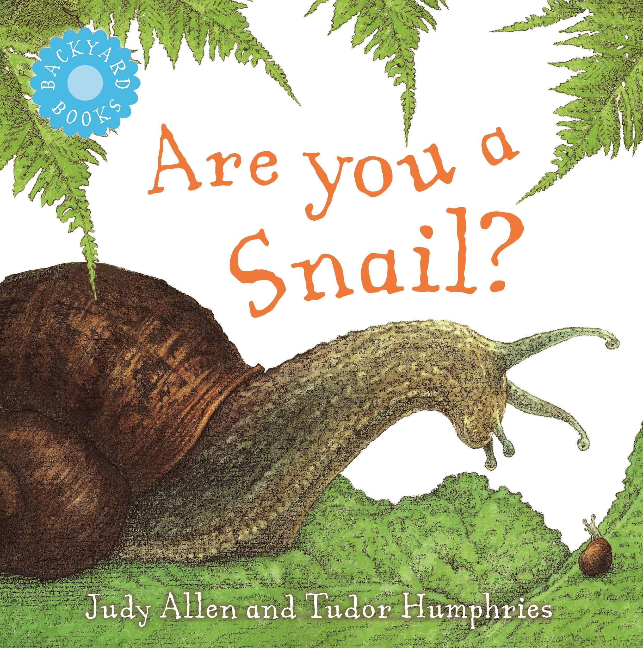 Are You A Snail Backyard Books Amazon Judy Allen Tudor
