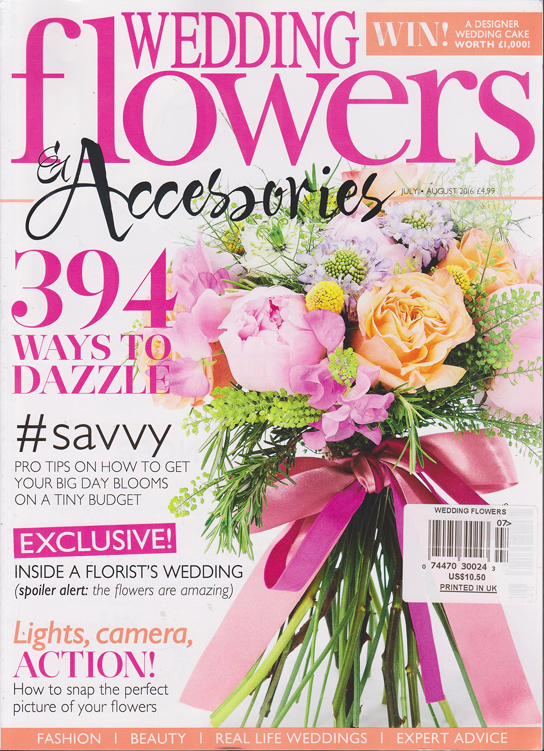 Wedding Flowers & Accessories Magazine July/August 2016: Amazon.com ...