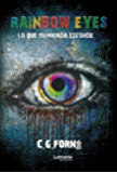 Rainbow eyes: Lo que tu mirada esconde (Novela nº 1)