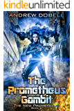 The Prometheus Gambit (The New Prometheus Book 2)
