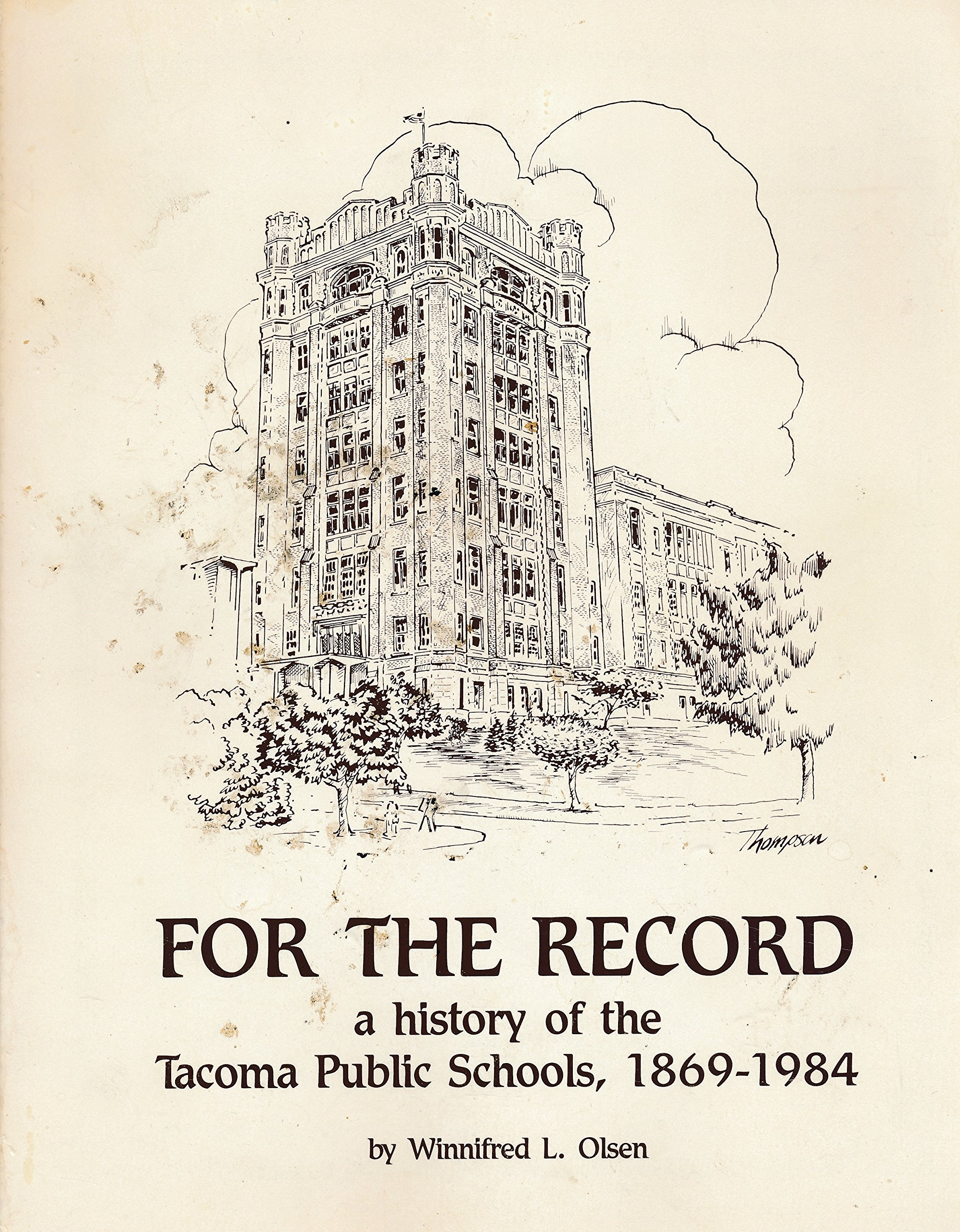 For the Record: A History of the Tacoma Public Schools, 1869