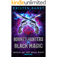 Bounty Hunters and Black Magic (Witch of the Wild West Book 1)