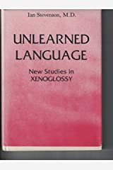 Unlearned Language: New Studies in Xenoglossy Hardcover