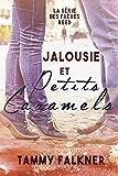 Jalousie et Petits Caramels (La série des frères Reed t. 4)