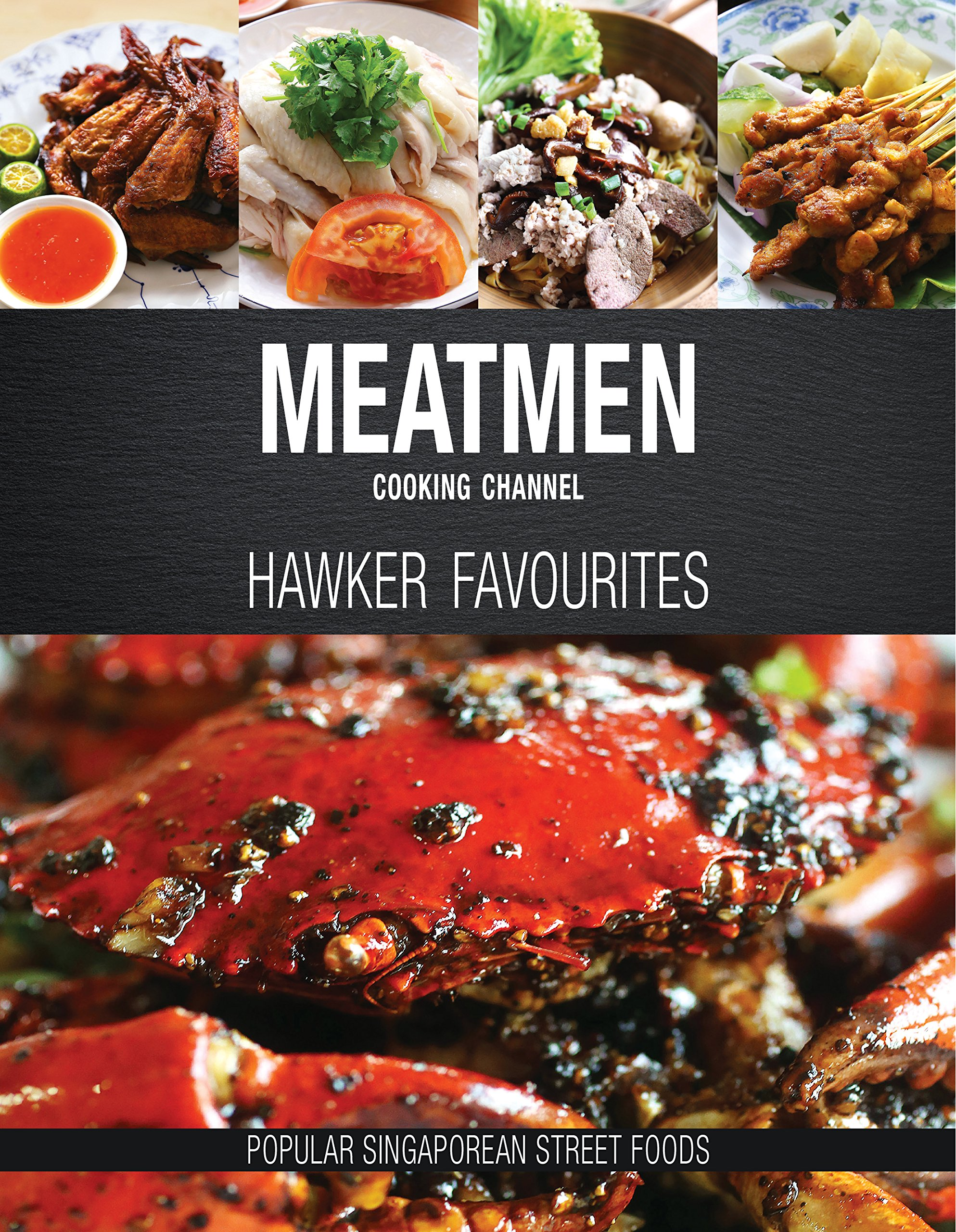 Amazon meatmen cooking channel hawker favourites popular amazon meatmen cooking channel hawker favourites popular singaporean street foods the meatmen series 9789814751636 the meatmen books forumfinder Gallery