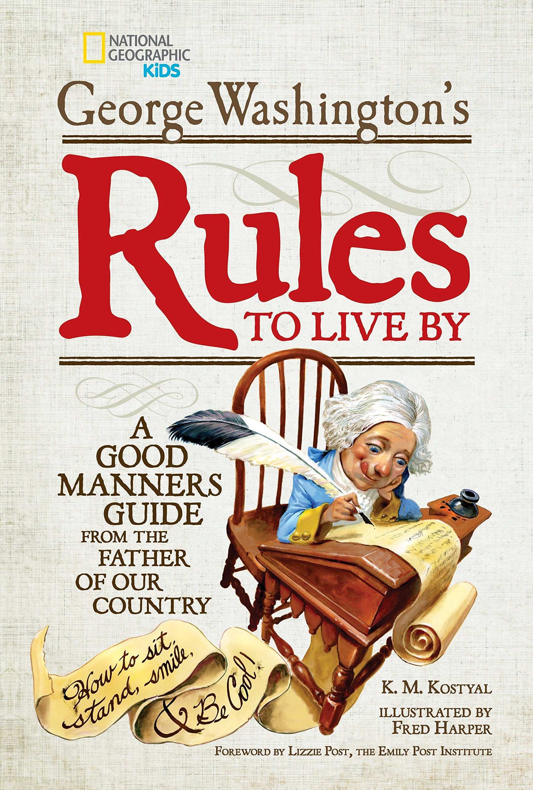 George Washington\'s Rules to Live By: How to Sit, Stand, Smile, and ...