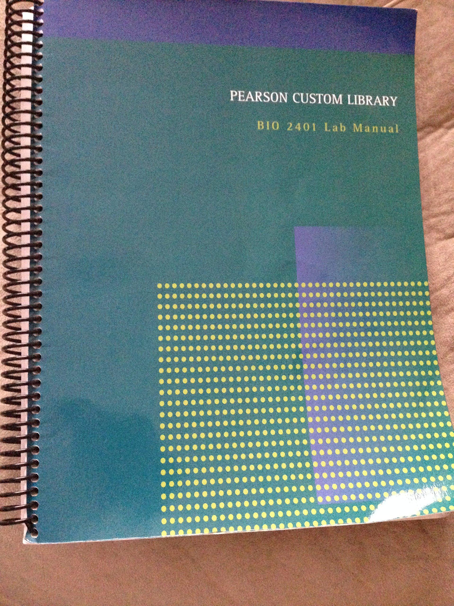 Pearson Custom Library BIO 2401 Lab Manual: Pearson Learning Solutions:  9781269124744: Amazon.com: Books
