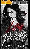 Love Divide: A Standalone Romance (Battlefield of Love Book 2)