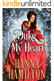 The Duke of My Heart: A Historical Regency Romance Book (English Edition)